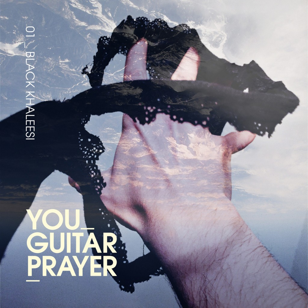 You Guitarprayer / Black Khaleesi