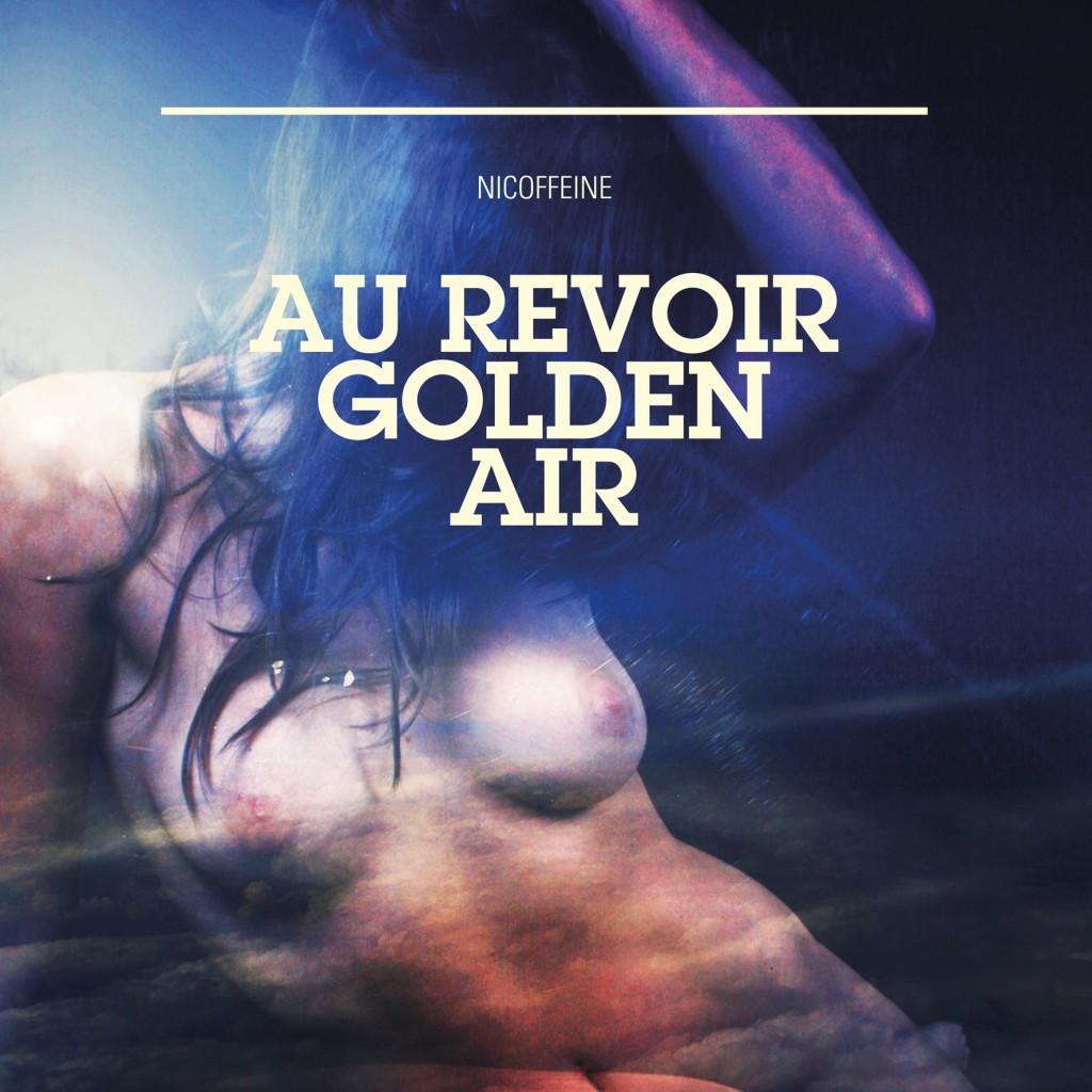 Nicoffeine / Au Revoir Golden Air